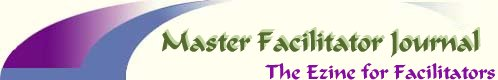 Master Facilitator Journal, the ezine for facilitators.